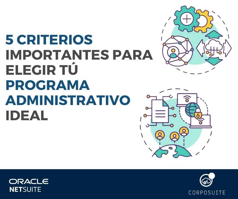 5 criterios importantes para elegir tú programa administrativo ideal - corposuite - imagen principal